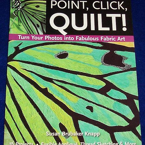 Point, Click, Quilt Susan Brubaker Knapp Quilt Book