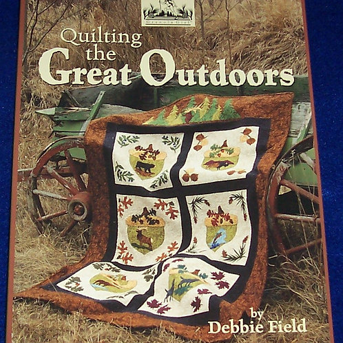 Quilting the Great Outdoors Debbie Fields Quilt Book