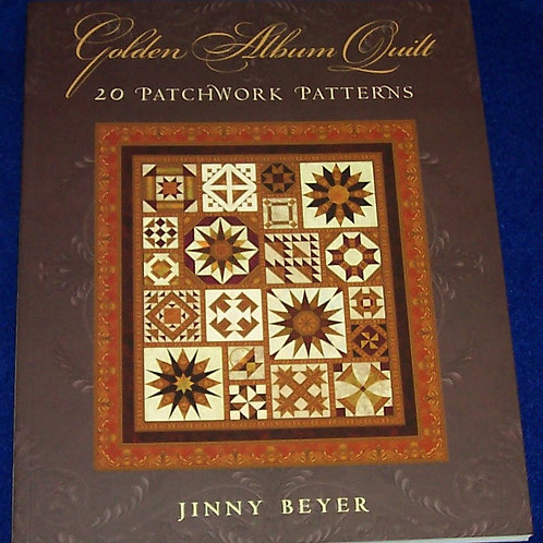Golden Album Quilt 20 Patchwork Patterns Jinny Beyer Quilt Book