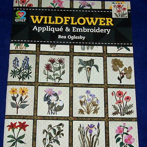 Wildflower Applique & Embroidery Bea Oglesby Quilt Book