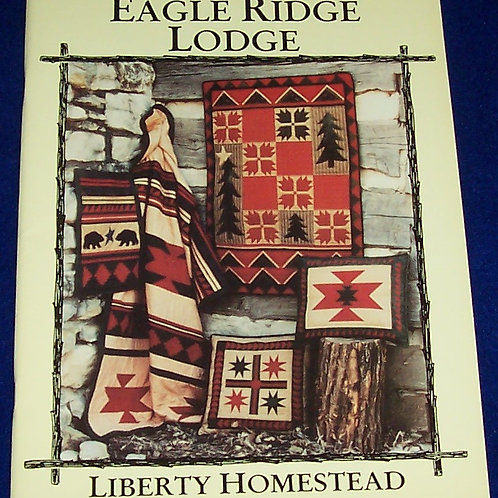 Eagle Ridge Lodge Liberty Homestead Quilt Book