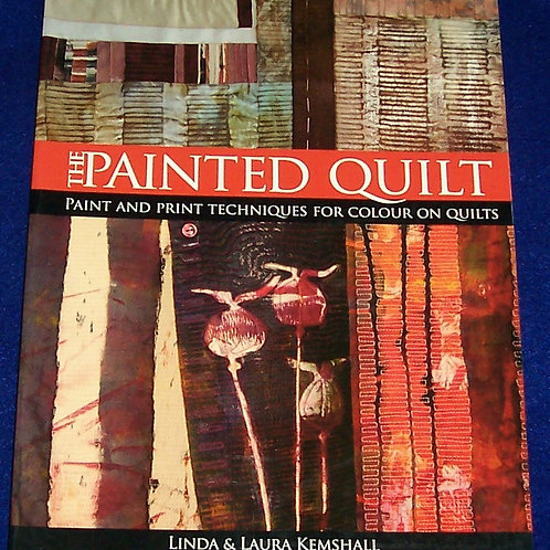The Painted Quilt Linda & Laura Kemshall Quilt Book