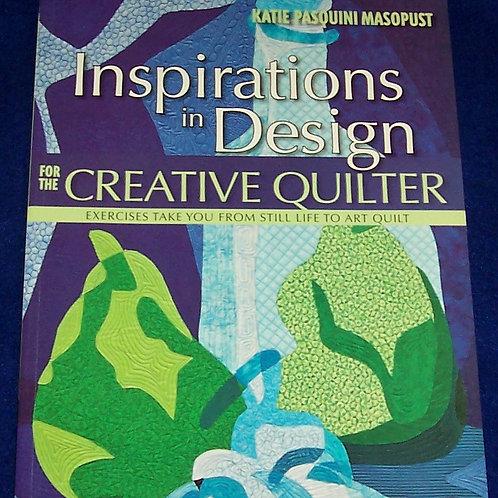 Inspiration in Designs for the Creative Quilter Katie Pasquini Masopu Quilt Book