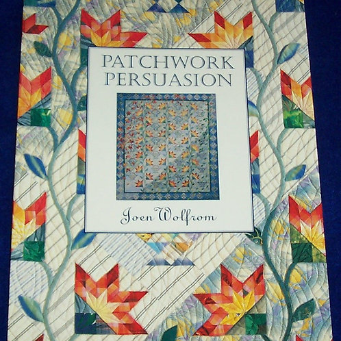 Patchwork Persuasion Joen Wolfrom Quilt Book