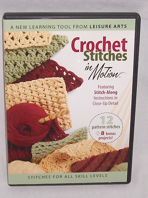 Leisure Arts Crochet Stitches in Motion DVD Bonus Projects