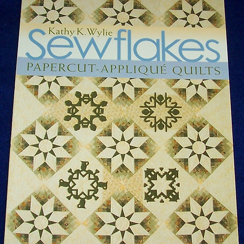 Sewflakes Kathy K. Wylie Quilt Book