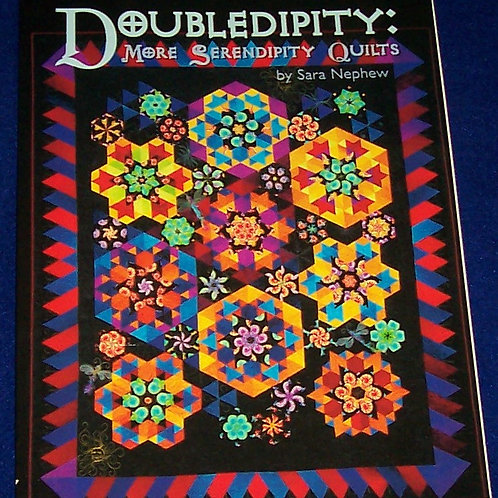 Doubledipity: More Serendipity Quilts Sara Nephew Quilt Book