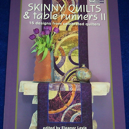 Skinny Quilts & Table Runners II Eleanor Levie Quilt Book