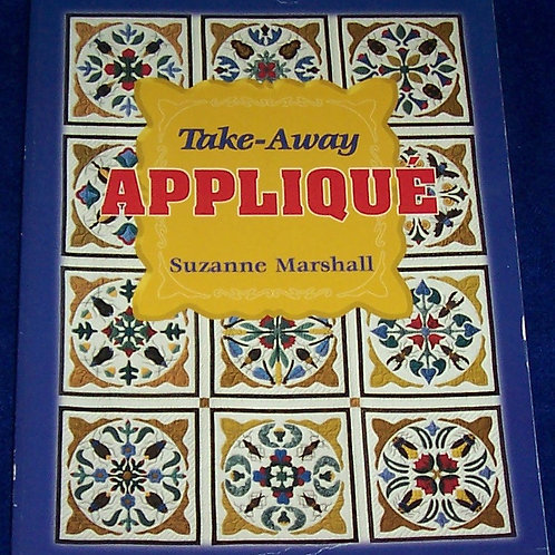 Take Away Applique Suzanne Marshall Quilt Book