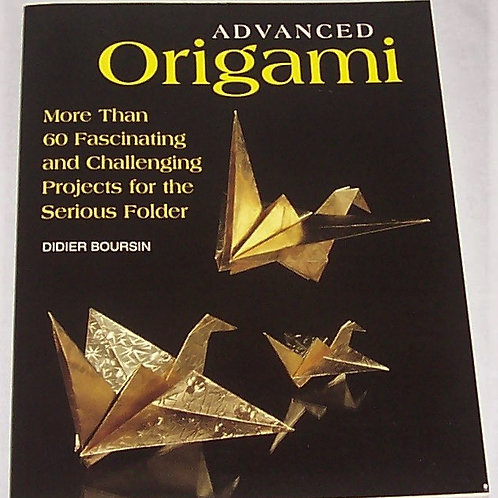Advanced Origami Book Didier Boursin More than 60 Projects