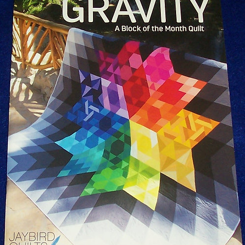 Gravity Block of the Month Quilt Book Jaybird Quilts