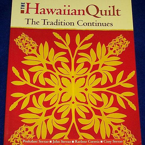 The Hawaiian Quilt The Tradition continues Poakalani Serrao Quilt Book