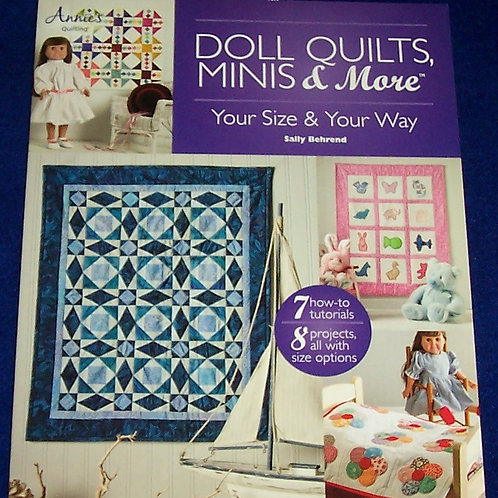 Doll Quilts, Minis & More Sally Behrend Quilt Book