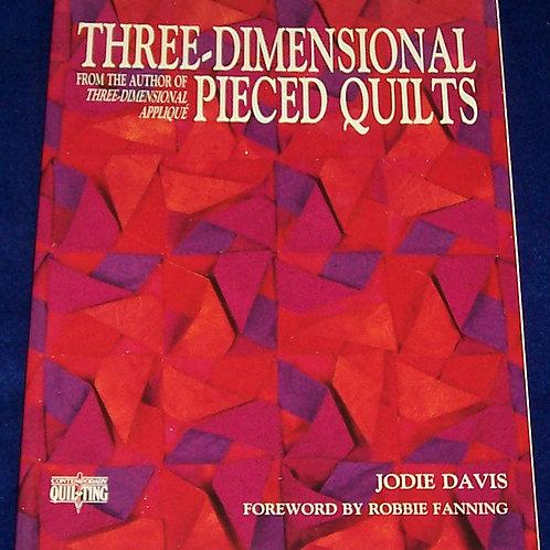 Three Dimensional Pieced Quilts Jodie Davis Quilt Book