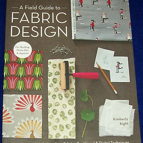A Field Guide to Fabric Design Kimberly Kight Quilt Book