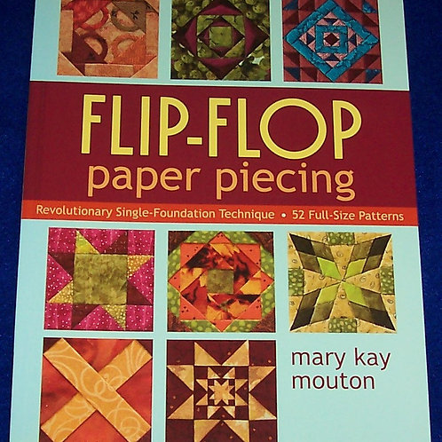 Flip-Flop Paper Piecing Mary Kay Mouton Quilt Book