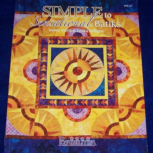 Simple to Sensational Batiks Nancy Smith & Lynda Milligan Quilt Book