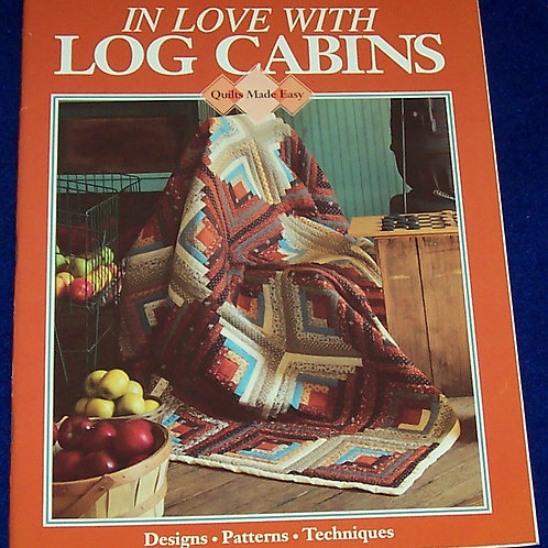 In Love With Log Cabins Susan Ramey Cleveland Quilt Book