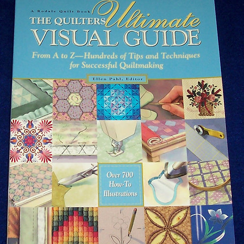 The Quilters Ultimate Visual Guide Ellen Pahl Quilt Book