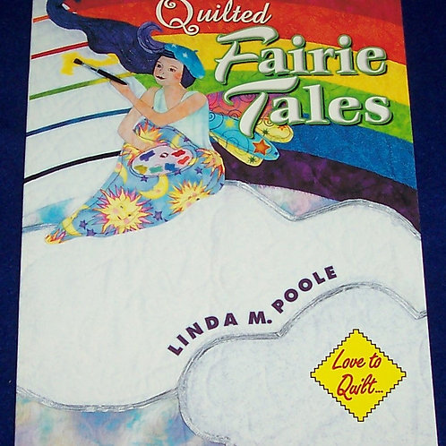 Quilted Fairie Tales Linda M. Poole Quilt Book
