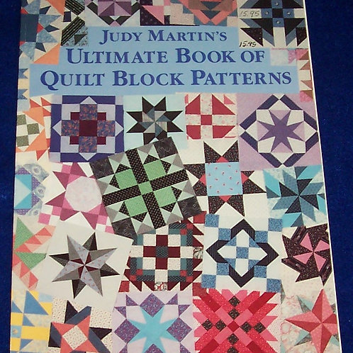 Ultimate Book of Quilt Block Patterns Judy Martin Quilt Book