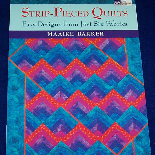 Strip-Pieced Quilts Maaike Bakker Quilt Book
