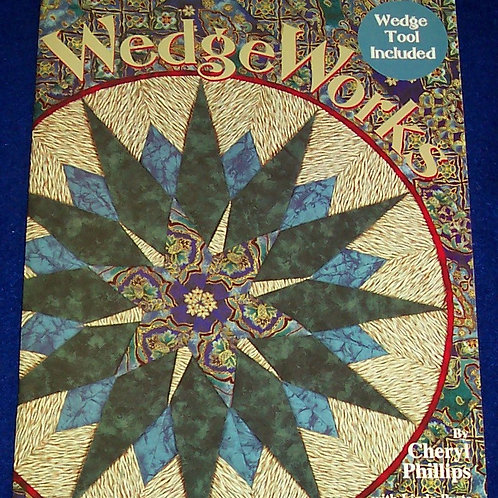 Wedge Works Cheryl Phillips Quilt Book