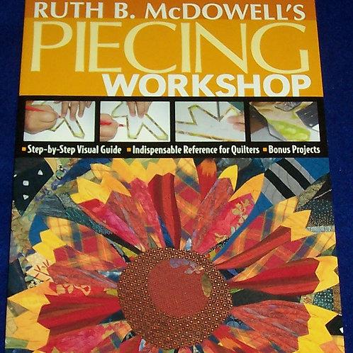 Piecing Workshop Ruth B. McDowell Quilt Book
