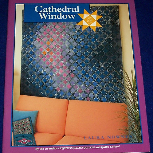 Cathedral Window Laura Nownes Quilt Book