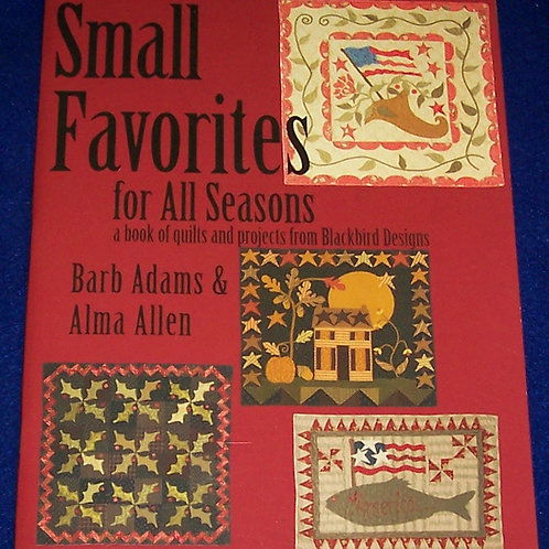 Small Favorites for All Seasons Barb Adams Quilt Book
