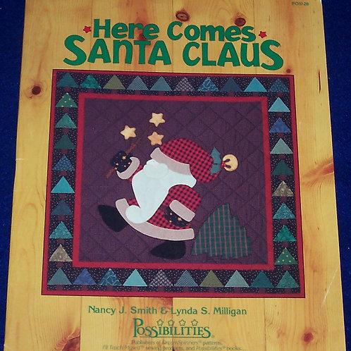 Here Comes Santa Claus Nancy J. Smith & Lynda Milligan Quilt Pattern Booklet