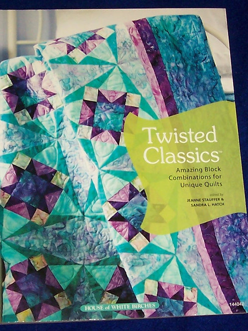 Twisted Classics Jeanne Stauffer Quilt Book