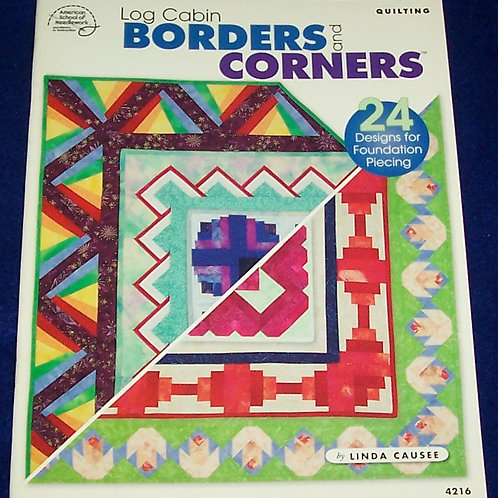 Log Cabin Borders and Corners Linda Causee Quilt Book