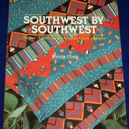 Southwest by Southwest Kirstin Olsen Quilt Book