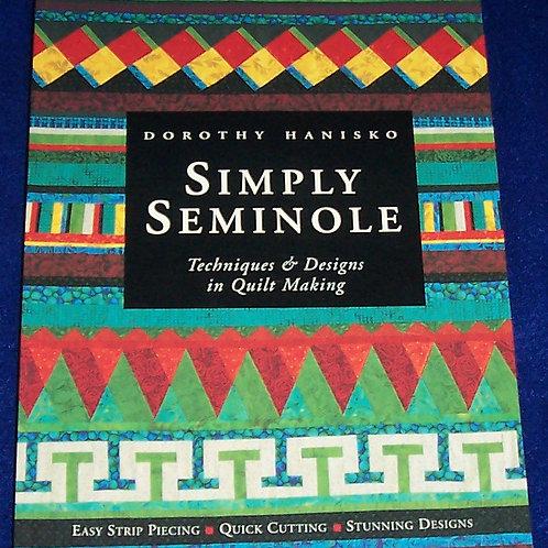 Simply Seminole Dorothy Hanisko Quilt Book