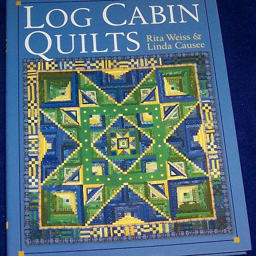 Log Cabin Quilts Rita Weiss Linda Causee Quilt Book