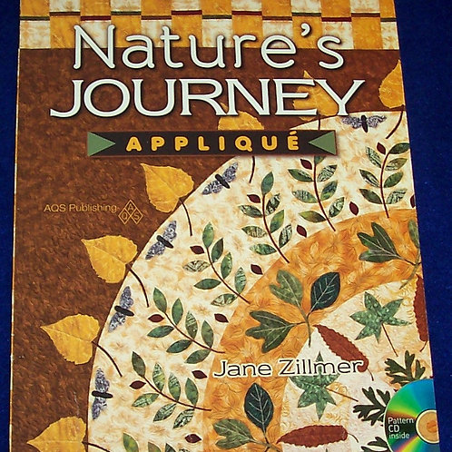Nature's Journey Applique Jane Zillmer + CD Quilt Book