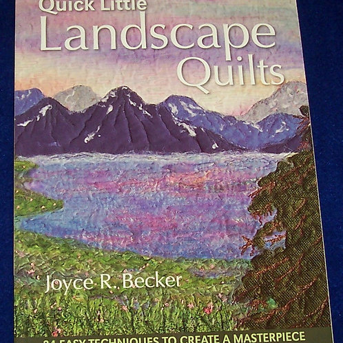 Quick Little Landscape Quilts Joyce R. Becker Quilt Book