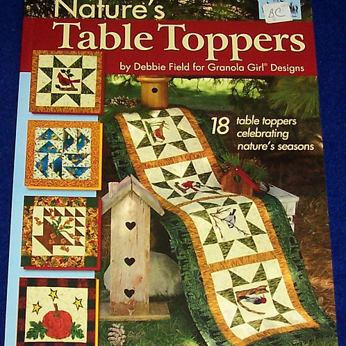 Nature's Table Toppers Debbie Field for Granola Girl Designs Quilt Book