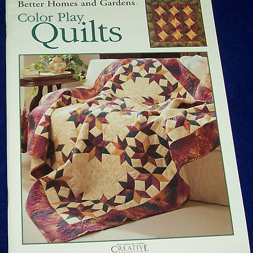 Color Play Quilts Better Homes and Gardens Book