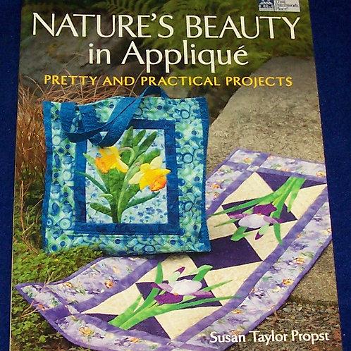 Nature's Beauty in Applique Susan Taylor Propst Quilt Book