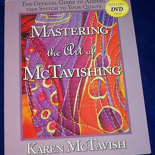 Mastering the Art of McTavishing Karen McTavish with DVD Quilt Book