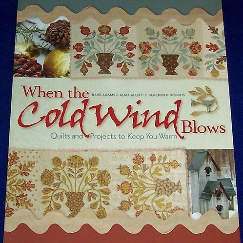 When the Cold Wind Blows Barb Adams Quilt Book