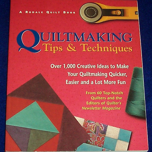 Quiltmaking Tips & Techniques Rodale Quilt Book