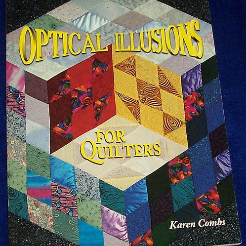 Optical Illusions for Quilters Karen Combs Quilt Book