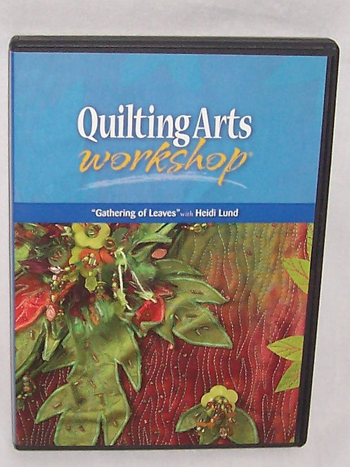 Quilting Arts Workshop Gathering of Leaves Heidi Lund DVD Quilting