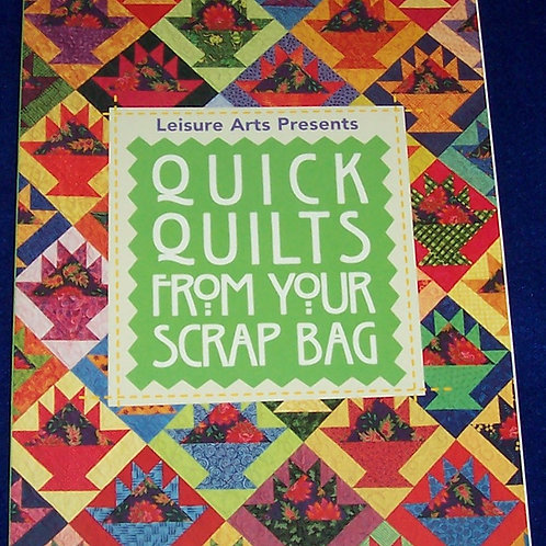 Quick Quilts From Your Scrap Bag Leisure Arts Quilt Book