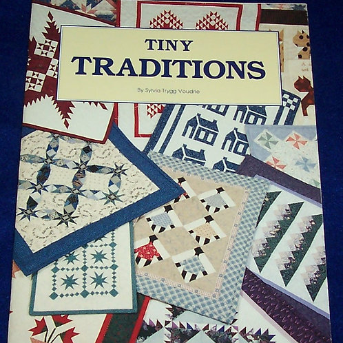 Tiny Traditions Sylvia Trygg Voudrie Quilt Book