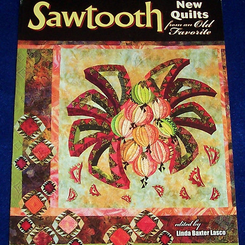 Sawtooth New Quilts from Old Favorites Linda Baxter Lasco Quilt Book