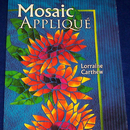 Mosaic Applique Lorraine Carthew Quilt Book
